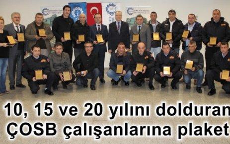 10, 15 ve 20 yılını dolduran ÇOSB çalışanlarına plaket