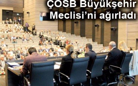 ÇOSB Büyükşehir Meclisi'ni ağırladı…