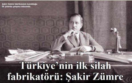 Türkiye'nin ilk silah fabrikatörü: Şakir Zümre